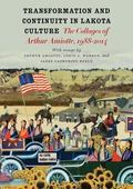 Transformation and Continuity in Lakota Culture : The Collages of Arthur Amiotte, 1988-2014