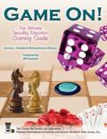 Game On! : The Ultimate Sexuality Education Gaming Guide