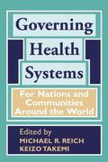 Governing Health Systems : For Nations and Communities Around the World