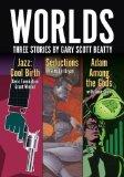 Worlds: Three Stories by Gary Scott Beatty
