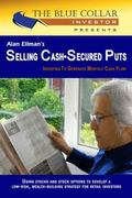 Selling Cash-Secured Puts : Investing to Generate Monthly Cash Flow