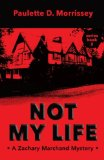Not My Life: A Zachary Marchand Mystery (Volume 2)
