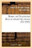 Bruno, Ou Du Principe Divin Et Naturel Des Choses (Ed.1845) (French Edition)