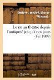 Le NU Au Theatre Depuis L'Antiquite Jusqu'a Nos Jours (French Edition)