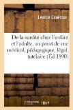 de La Surdite Chez L Enfant Et L Adulte, Au Point de Vue Medical, Pedagogique, Legal, Tutela...