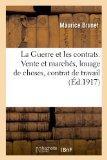 La Guerre Et Les Contrats. Vente Et Marches, Louage de Choses, Contrat de Travail (French Ed...