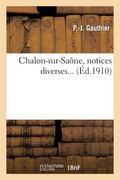 Chalon-sur-Sane, notices diverses (French Edition)
