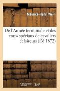 De l'Arme territoriale et des corps spciaux de cavaliers claireurs (French Edition)
