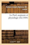 Le Pied, anatomie et physiologie (French Edition)