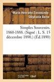 Simples Souvenirs. 1860-1888. 15 Decembre 1890. (French Edition)