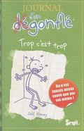 Journal D'Un Degonfle T3. Trop C'Est Trop (Diary of a Wimpy Kid) (French Edition)