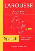 Larousse College Dictionary Spanish-English/English-Spanish