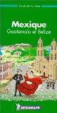 Michelin Green Guide: Mexico - Guatemala - Belize