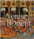 venise et l'orient (828-1797)