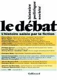 Le Dbat, N\textdegree 165, mai-aot 201 : L'histoire saisie par la fiction