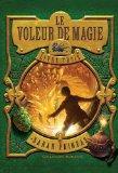 Le Voleur de Magie, Tome 3 (French Edition)
