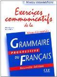 Grammaire Progressive du Francais: Exercices communicatifs de la Niveau intermediaire (Frenc...