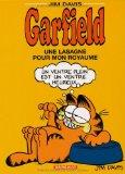 Garfield, tome 6 : Une lasagne pour mon royaume (French Edition)