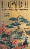 Hideyoshi, batisseur du Japon moderne (French Edition)