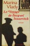 Le voyage de Serguei Ivanovitch: Roman (French Edition)
