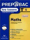 Maths : Terminale S - Enseignement obligatoire et de spcialit - Les bases