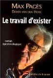 Le travail d'exister: Roman epistemologique (French Edition)