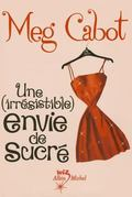 Une (Irresistible) Envie de Sucre (French Edition)