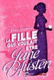 La Fille Qui Voulait Etre Jane Austen (French Edition)