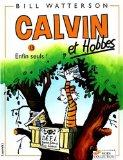 Calvin et Hobbes, tome 13 : Enfin seuls ! (French Edition)