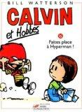 Calvin et Hobbes, tome 16 : Faites place  Hyperman ! (French Edition)