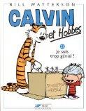 Calvin et Hobbes, tome 21 : Je suis trop gnial (French Edition)