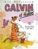 Calvin & Hobbes (in French): Calvin & Hobbes 24/Cette Fois, C'est Fini ! (French Edition)
