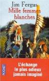 Mille Femmes Blanches (French Edition)