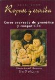 Repase y escriba: Curso avanzado de gramtica y composicin, 3rd Edition