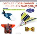 Drles d'origamis pour les garons (French Edition)