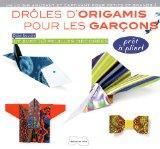 Drles d'origamis pour les garons (French Edition)