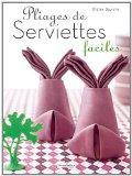Pliages de serviettes faciles (French Edition)