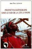 prophtes-gurisseurs dans le sud de la Cte d'Ivoire