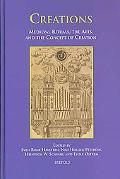 Creations Medieval Rituals, the Arts, And the Concept of Creation