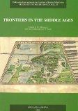 Frontiers in the Middle Ages : Proceedings of the Third European Congress of Medieval Studie...