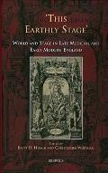 'This Earthly Stage': World and State in Late Medieval and Early Modern England (Cursor Mundi)
