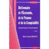 Dictionnaire de l'economie, de la finance et de la comptabilite / English to French and Fren...