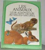 Les animaux, leur adaptation au milieu naturel