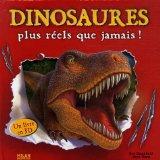Dinosaures plus rels que jamais ! (French Edition)