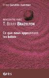Rencontre avec T. Berry Brazelton (French Edition)