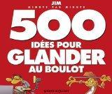 500 ides pour glander au boulot minute par minute (French Edition)