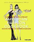 American Fashion Cookbook: 100 Designers' Best Recipes