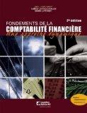 Fondements de la comptabilite financiere, 2e edition Une approche dynamique