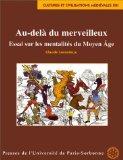 Au-del du merveilleux : Essai sur les mentalits du Moyen ge,1998