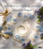 Chiffrer Le Linge de Maison: Creations D. Porthault - Egle Salvy - Hardcover